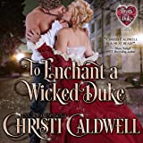 To Enchant a Wicked Duke: The Heart of a Duke, Book 13