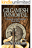 Gilgamesh Immortal (Chronicles of the Nephilim Book 3)
