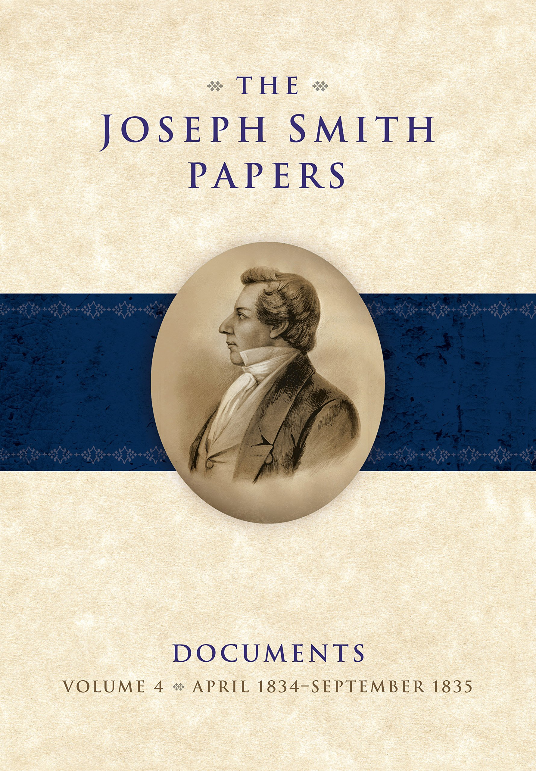 The Joseph Smith Papers: Documents, Volume 4: April 1834-September 1835