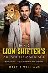 Her Lion Shifter's Arranged Marriage: A Billionaire Paranormal Romance For Adults Kindle Edition