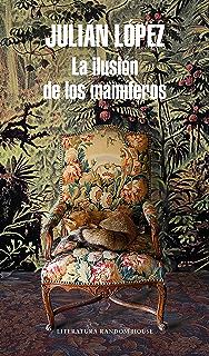 La ilusión de los mamíferos (Spanish Edition)