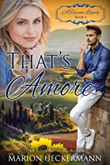 That's Amore: That's Love (A Tuscan Legacy Book 1) Kindle Edition