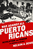 War Against All Puerto Ricans: Revolution and Terror in America's Colony (English Edition)
