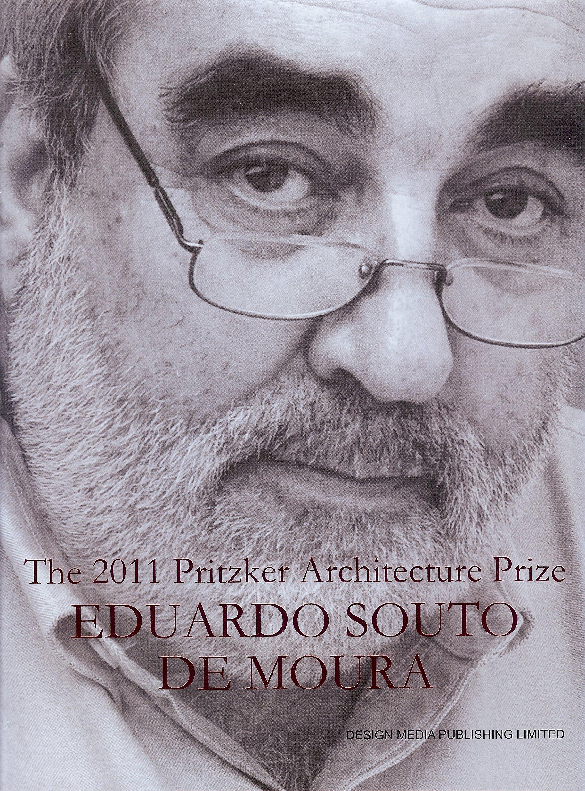 The 2011 Pritzker Architecture Prize : Eduardo Souto de Moura PDF