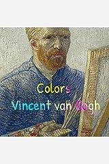 Colors Vincent van Gogh Kindle Edition