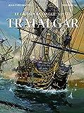 Trafalgar. Le grandi battaglie navali