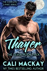 Thayer - The Complete 2-Part Serial: An Alpha Shifter Romance (The Silver Moon Pack Book 3) Kindle Edition