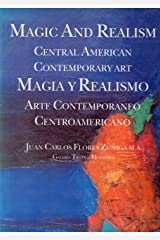 Magic and Realism: Central American Contemporary Art=Magia y Realismo : Arte Contemporaneo Centroamericano
