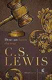 Deus no banco dos réus (Clássicos C.S. Lewis)