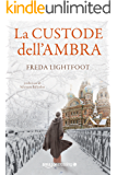 La custode dell'ambra (Italian Edition)
