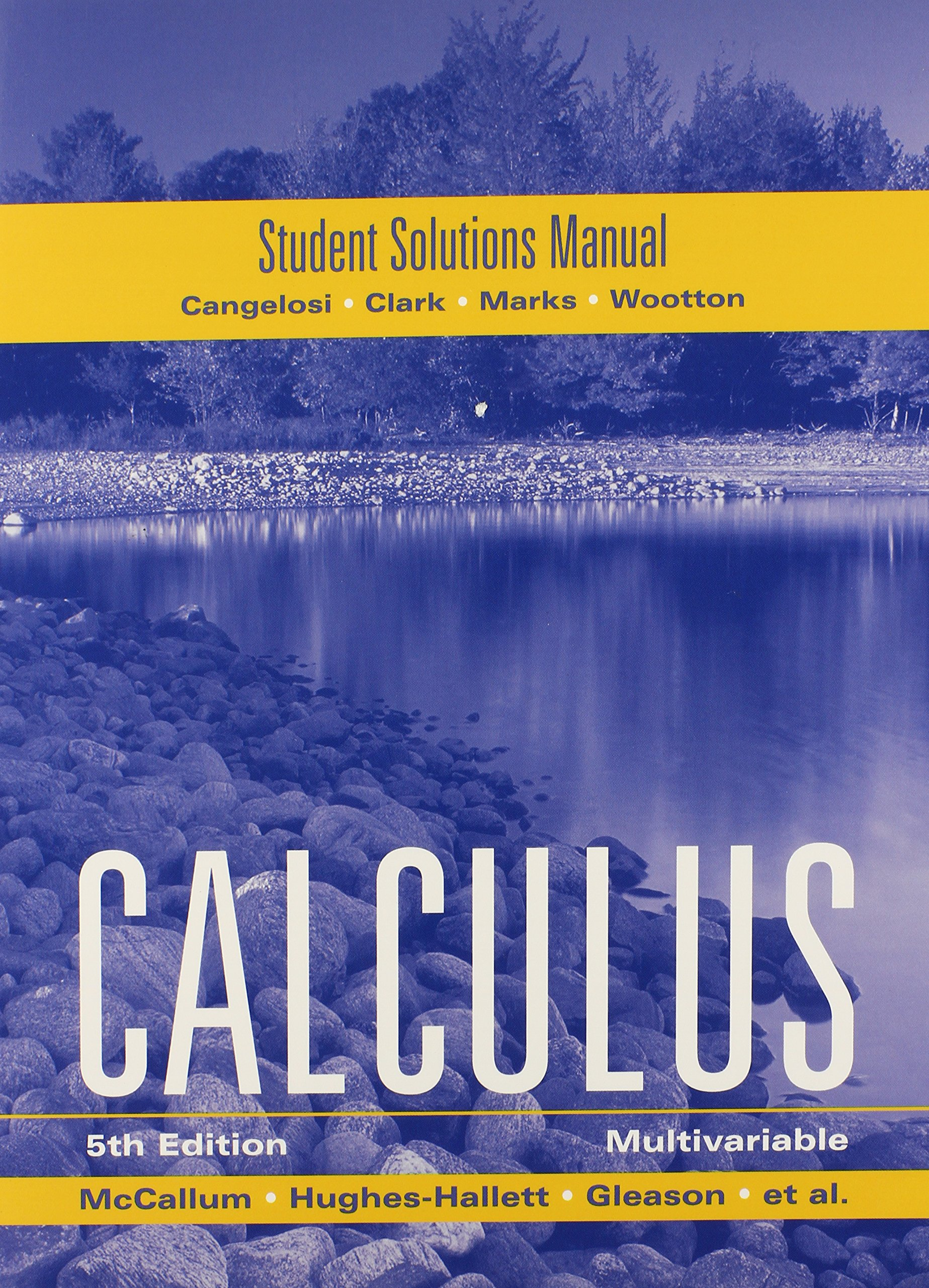 McCallum, Student Solutions Manual for Multivariable Calculus: Guadalupe I.  Lonzano, Deborah Hughes-Hallett, Andrew M. Gleason, Douglas Quinney, ...