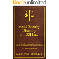 Social Security Disability and SSI Law: Key Strategies for Winning Your Clients the Social Security Disability and Supplemental Security Income Benefits ... and Deserve (The Lawyer's Bible Series)
