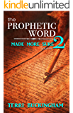 The Prophetic Word Made More Sure (Volume 2)