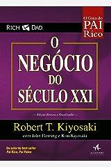 O Negócio do Século XXI (Pai Rico) eBook Kindle