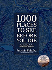 1,000 Places to See Before You Die (Deluxe Edition): The World as You've Never Seen It Before
