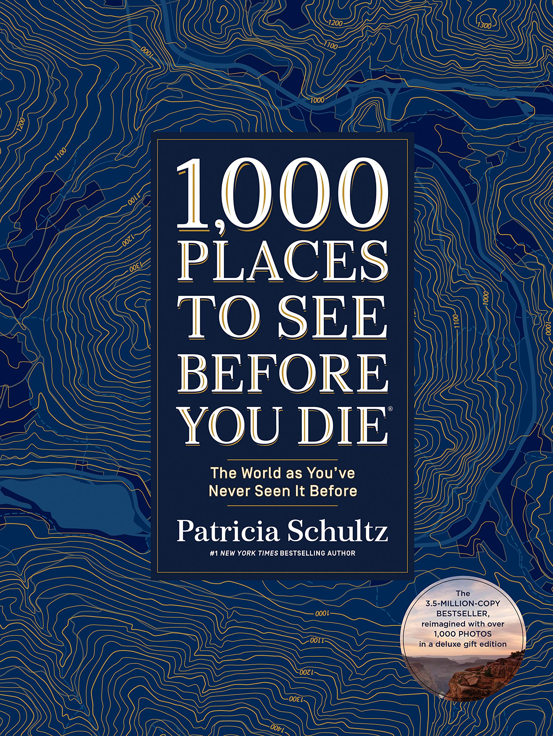 1,000 Places to See Before You Die (Deluxe Edition): The World as You've Never Seen It Before by Artisan