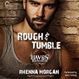 Rough & Tumble: The Haven Brotherhood, Book 1
