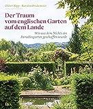 Der Traum vom englischen Garten auf dem Lande: Wie aus dem Nichts ein Paradiesgarten geschaffen wurde