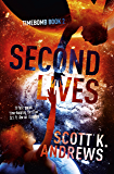 Second Lives: The TimeBomb Trilogy 2