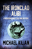 The Ironclad Alibi (The Harrison Raines Civil War Mysteries Book 3)