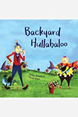 Backyard Hullabaloo (Children's Short Story, Funny Bedtime Books for Kids, Picture Books, Humorous Books for Kids) Kindle Edition