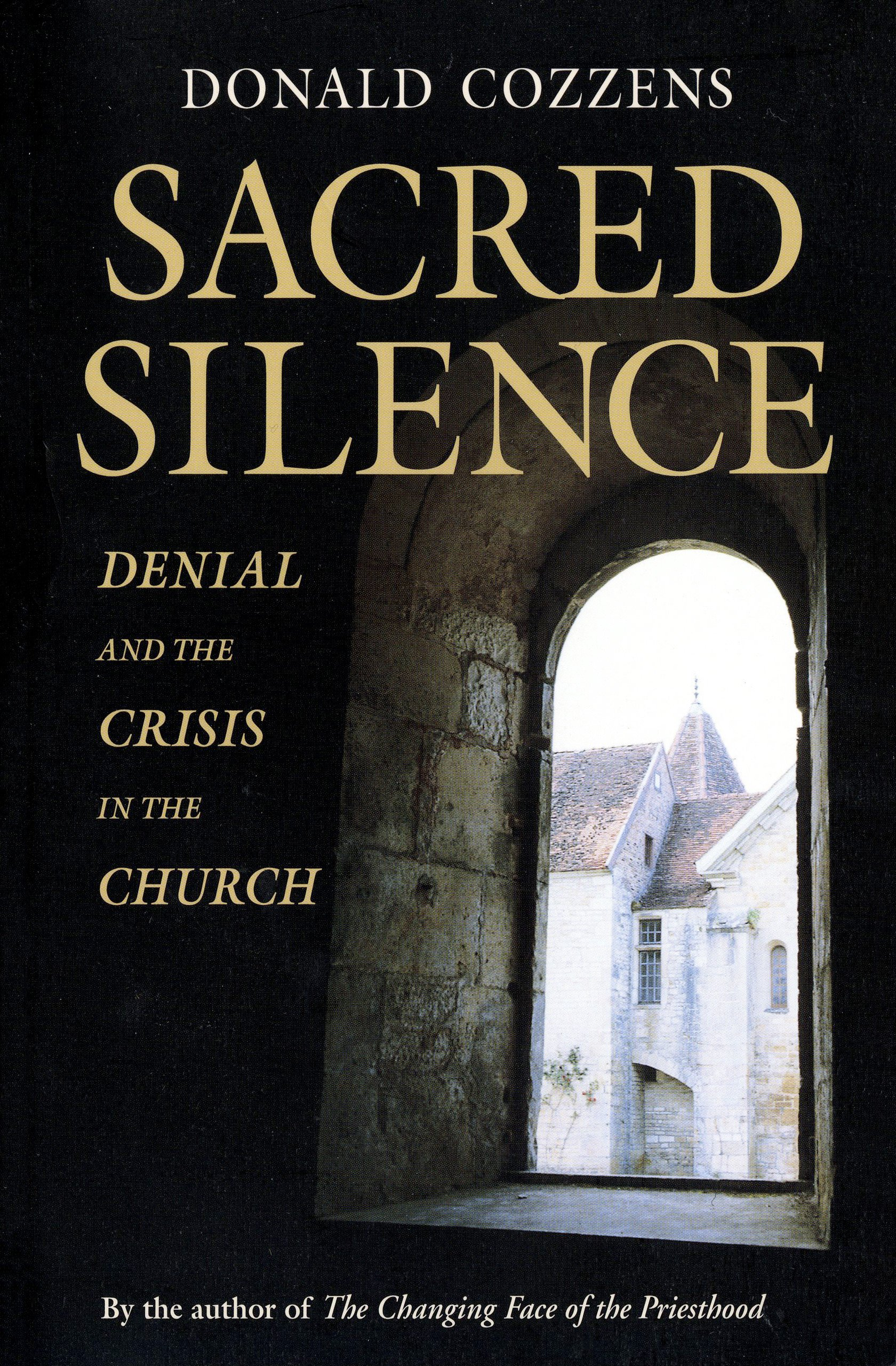Sacred Silence: Denial and the Crisis in the Church Hardcover – November,  2002