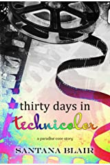 Thirty Days in Technicolor: A Paradise Cove Novella Kindle Edition