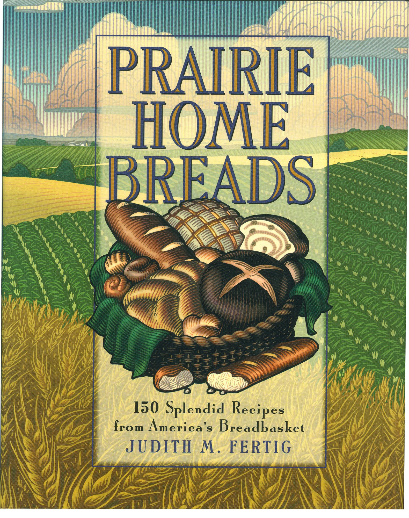 Download Prairie Home Breads: 150 Splendid Recipes from America's Breadbasket (Non) ebook