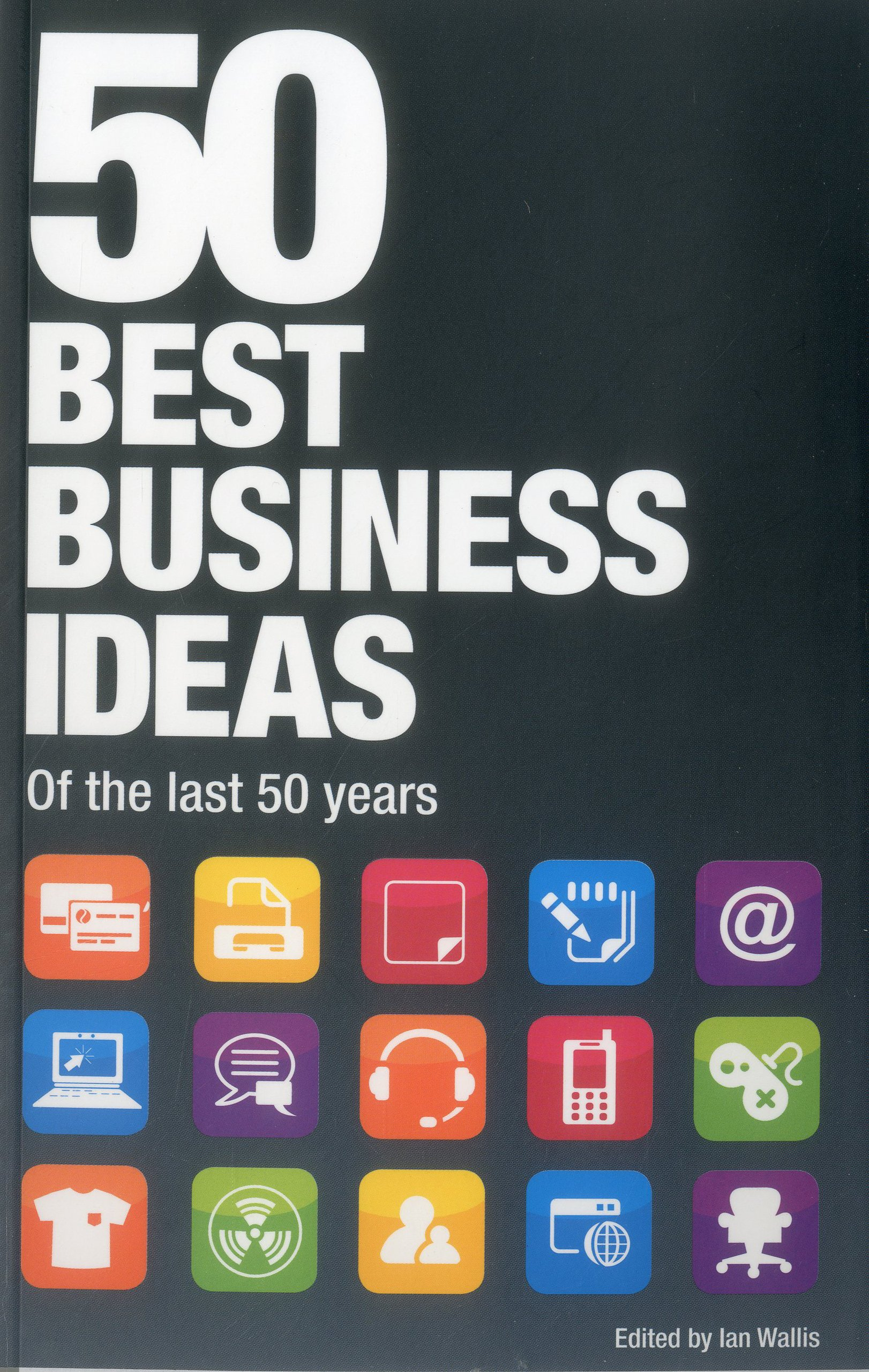 Download 50 Best Business Ideas From the Past 50 Years PDF