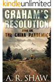 The China Pandemic: A Post Apocalyptic Medical Thriller (Graham's Resolution Book 1) (English Edition)