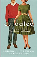Outdated: Find Love That Lasts When Dating Has Changed Kindle Edition