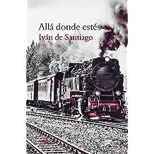 Allá donde estés (E-Septem) (Spanish Edition) May 21, 2017