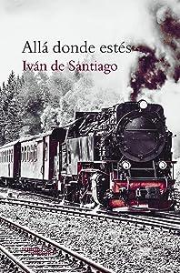Allá donde estés (E-Septem) (Spanish Edition)