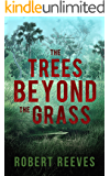 The Trees Beyond the Grass (A Cole Mouzon Thriller Book 1)
