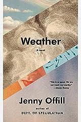 Weather: A novel Kindle Edition