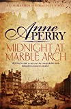 Midnight at Marble Arch (Thomas Pitt Mystery, Book 28): Danger is only ever one step away… (Thomas Pitt 28)