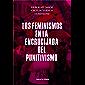 Los feminismos en la encrucijada del punitivismo (Spanish Edition)