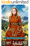 Mail Order Bride: A Saloon Girl's Tale (Mail Order Montana) (A Western Romance Book)
