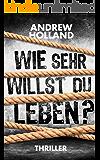 Wie sehr willst du leben? (Thriller) (Howard Caspar Reihe 1) (German Edition)