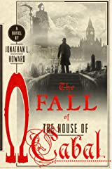 The Fall of the House of Cabal: A Novel (Johannes Cabal Novels Book 5) Kindle Edition
