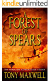 A Forest of Spears: An African Adventure Story