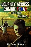 Journey Across Zombie Texas (The Living Dead Boy Book 3)