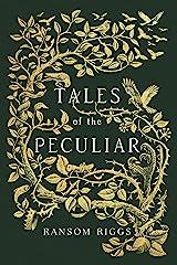 Tales of the Peculiar (Miss Peregrine's Peculiar Children)