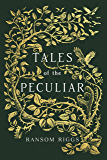 Tales of the Peculiar (Miss Peregrine's Peculiar Children)