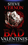 Bad Valentines: Three Twisted Love Stories