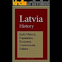 Latvia History: Early History, Population, Economy, Government and Politics
