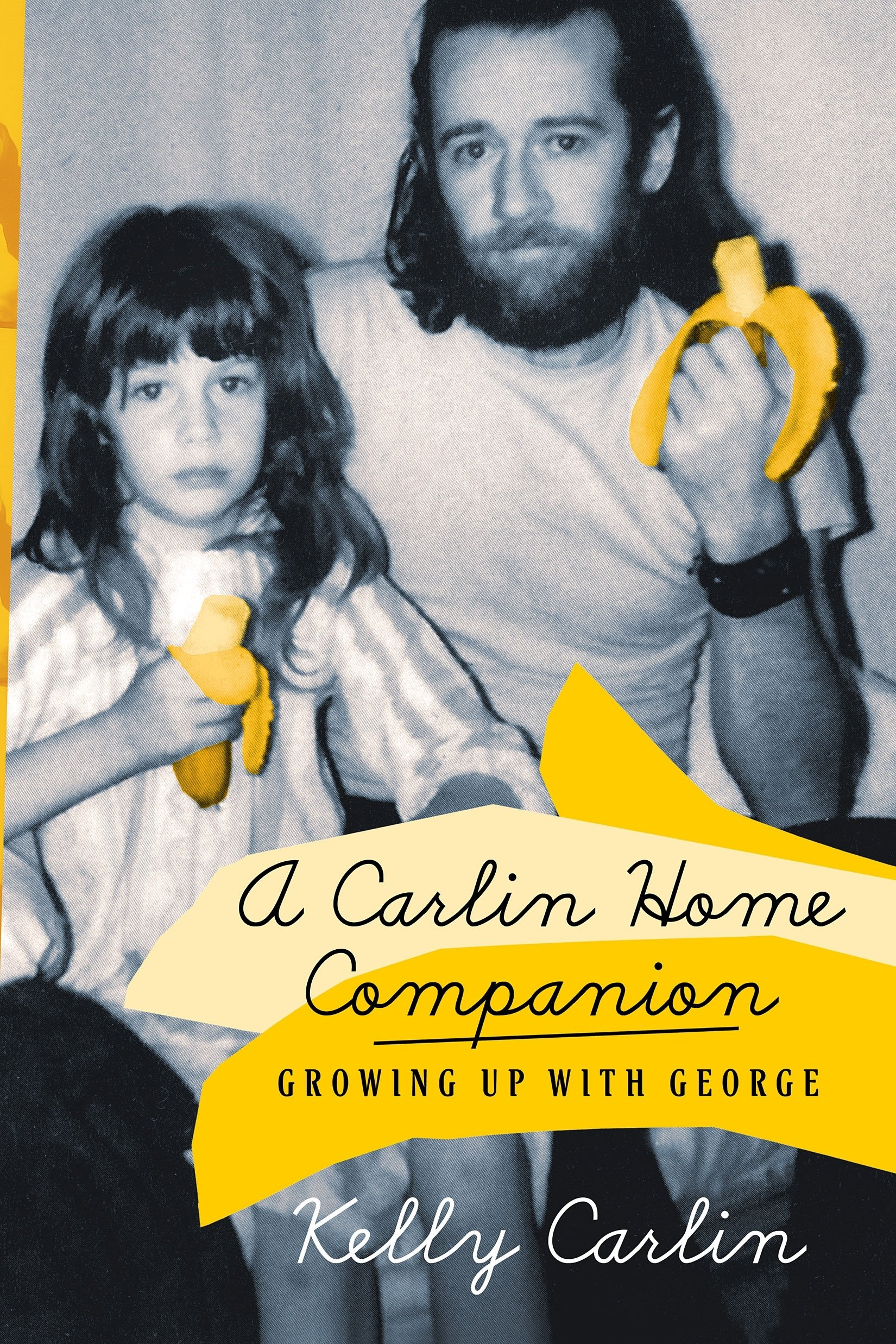 Read Online A Carlin Home Companion: Growing Up with George PDF