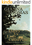 Darcy Vs Lady Catherine: A Pride and Prejudice Variation (Darcy Versus Series)