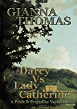 Darcy Vs Lady Catherine: A Pride and Prejudice Variation (British Edition)