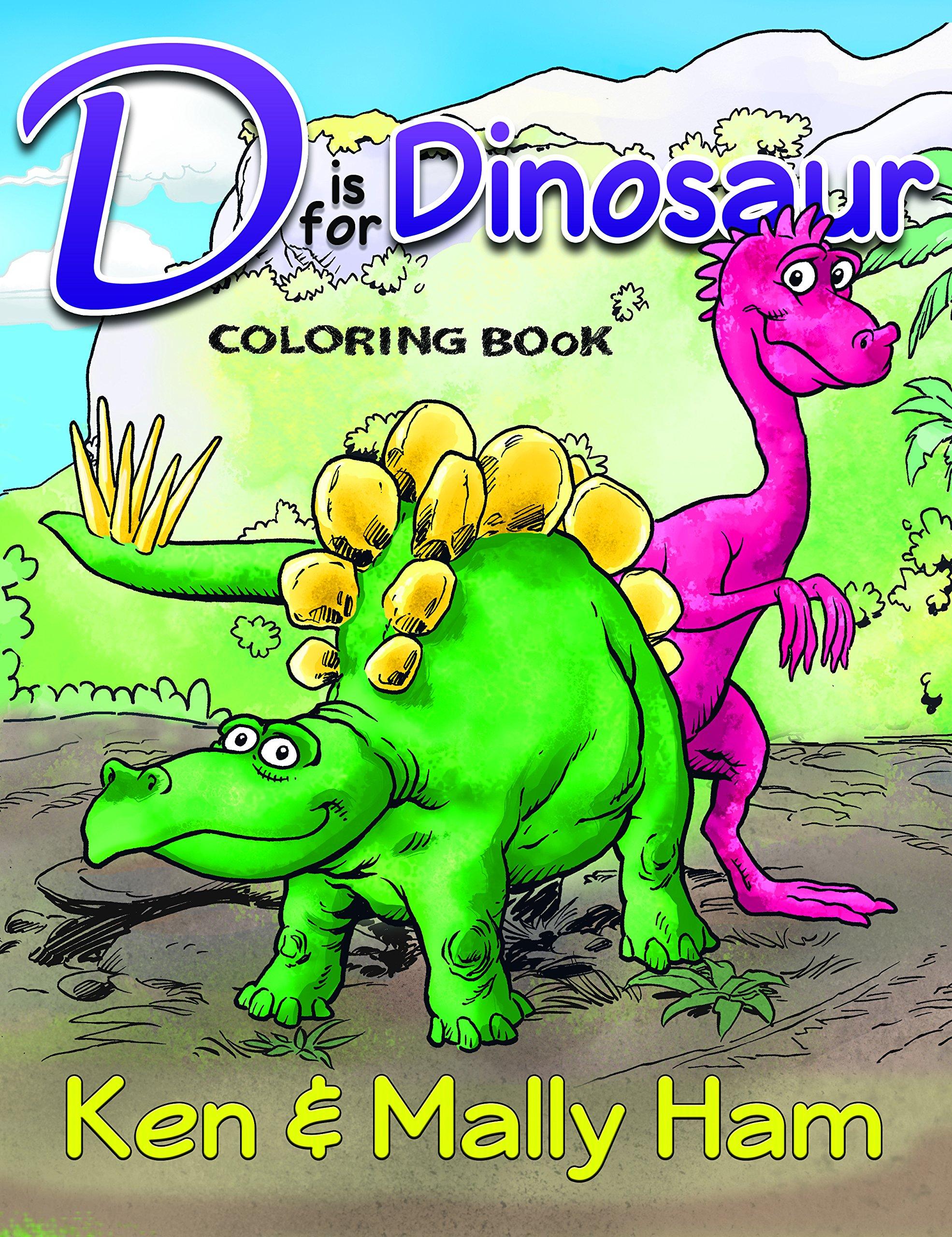 D is for Dinosaur Coloring Book: Ken Ham: 9781683440154: Amazon.com ...